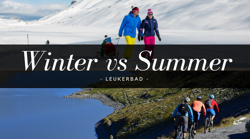 Winter vs Summer: Which is the best time to visit Leukerbad?